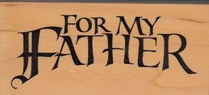 for-my-father-psx-Wood-Mounted-Rubber-Stamp-1-1-2-x-3-034-Free-Shipping
