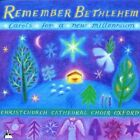 Remember Bethlehem: Carols for a New Millennium by Christ Church Cathedral Choir, Oxford (CD, Sep-2001, Metronome)