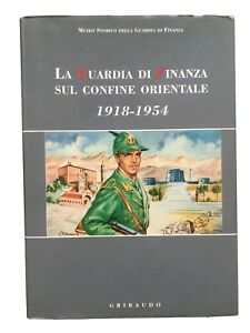 La-Guardia-di-Finanza-sul-confine-orientale-1918-1954-AA-vv-Gribaudo-1997