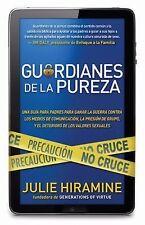 Guardianes de la pureza: Una guia para padres para ganar la guerra contra los me