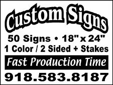 50 18x24 Yard Signs Custom Double Sided Stakes