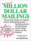 Million Dollar Mailings: The Art and Science of Creating Money-Making Direct Mail, Including Secrets of Using Direct Mail to Make Money on the Internet by Denison Hatch (Hardback, 1997)