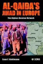 Al-Qaida's Jihad In Europe: The Afghan-Bosnian Network: By Evan F. Kohlmann