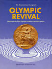 Olympic Revival: The Revival of the Olympic Games in Modern Times by K. Georgiades (Hardback, 2003)