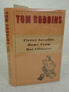 SIGNED Tom Robbins FIERCE INVALIDS HOME FROM HOT CLIMATES 2000 Bantam Books 1st