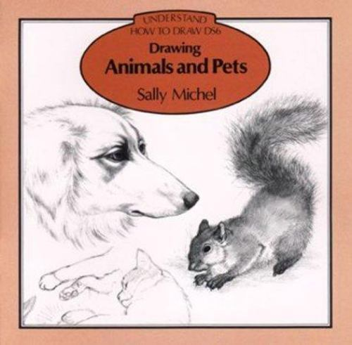 Drawing Animals and Pets by Sally Michel