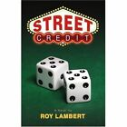 Street Credit 9780595448883 by Roy Lambert Book