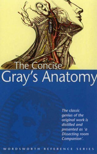 The Concise Gray's Anatomy (Wordsworth Reference) By C.H. Leonard