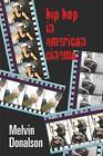 Hip Hop in American Cinema von Melvin Donalson (2007, Taschenbuch)