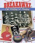 Breakaway!: The History of Hockey by Jaime Winters (Hardback, 2014)