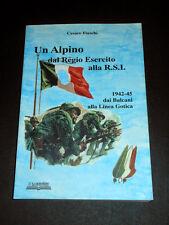 WWII RSI Alpini - Un Alpino dal Regio Esercito alla RSI - 1^ed. 2005 Autografo