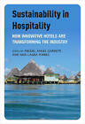 Sustainability in Hospitality: How Innovative Hotels are Transforming the Industry by Greenleaf Publishing (Paperback, 2015)