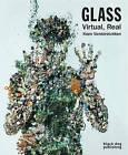 Glass: Virtual, Real by Koen Vanderstukken (Hardback, 2016)