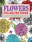 Flowers Coloring Book: Beautiful Pictures from the Garden of Nature by Chartwell Books (Paperback / softback, 2013)