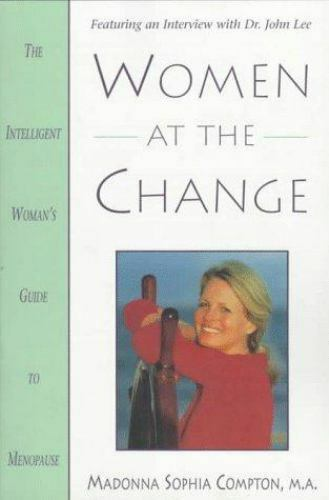 Women at the Change : The Intelligent Woman's Guide to Menopause