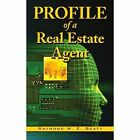 Profile of a Real Estate Agent 9781434313300 by Raymond W. E. Beaty Book