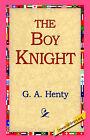 The Boy Knight by G A Henty (Hardback, 2006)