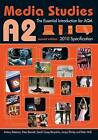 A2 Media Studies: The Essential Introduction for AQA by Sarah Casey Benyahia, Jacqui Shirley, Antony Bateman, Peter Wall, Peter Bennett (Paperback, 2010)