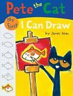 Pete the Cat: Pete the Cat: My First I Can Draw by James Dean (2016, Paperback)