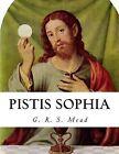 Pistis Sophia by G R S Mead (Paperback / softback, 2014)