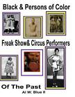 Black&persons of Color Freak Show & Circus Performers of the Past  : Black Freaks by MR Al W Blue II (Paperback / softback, 2014)