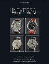 UNIVERSAL WATCH GENEVE -Pietro Giuliano Sala - EditVallardi- 2010 - pgg.480
