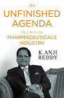 An Unfinished Agenda: My Life in the Pharmaceuticals Industry by K. Anji Reddy (Hardback, 2015)