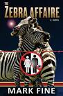 The Zebra Affaire by Mark Fine (Paperback / softback, 2014)
