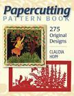 Papercutting Pattern Book : 275 Original Designs by Claudia Hopf (2010, Paperback)