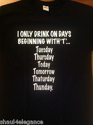 I Only Drink on Days Starting w Shirt NEW 100% Cotton NEW Drunk Beer Keg T-Shirt