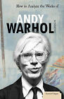 How to Analyze the Works of Andy Warhol by Michael Fallon (Hardback, 2010)