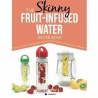 The Skinny Fruit-Infused Water Recipe Book by Cooknation (Paperback, 2015)