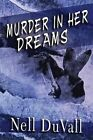 Murder in Her Dreams by Nell Duvall (Paperback / softback, 2014)