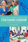 Exploring Opportunities for STEM Teacher Leadership: Summary of a Convocation by Teacher Advisory Council, Planning Committee on Exploring Opportunities for STEM Teacher Leadership, DBASSE, Division of Behavioral and Social Sciences and Education (Paperback, 2014)