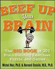 Beef Up Your Brain: The Big Book of 301 Brain-Building Exercises, Puzzles, and Games by Michel Noir (Paperback, 2009)