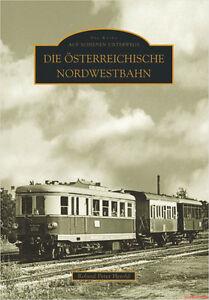 Fachbuch-Die-Osterreichische-Nordwestbahn-informativ-mit-vielen-Bildern-NEU