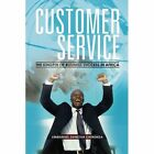 Customer Service: The Kingpin of Business Success in Africa by Emmanuel Danstan Chinunda (Paperback / softback, 2013)