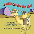 Camille Carries the Mail by Lisa Hodgkins (Paperback / softback, 2013)