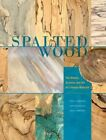 Spalted Wood: The History, Science, and Art of a Unique Material by Julia C. Robinson, Sara C. Robinson, Hans Michaelsen (Hardback, 2015)