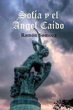 Sofia y el Angel Caido (Spanish Edition) by Somoza, Ramon