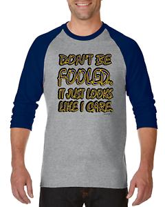 Gildan-Raglan-T-shirt-3-4-sleeve-Don-039-t-Be-Fooled-Just-Look-Like-I-Care-S-M-L-XL