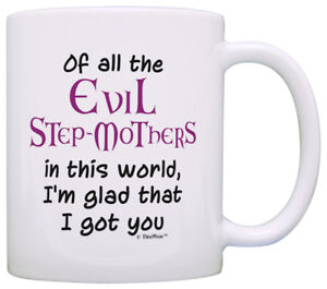stepmom gifts of all the evil step mothers i m glad i got coffee mug