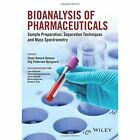 Bioanalysis of Pharmaceuticals: Sample Preparation, Separation Techniques and Mass Spectrometry by John Wiley and Sons Ltd (Paperback, 2015)