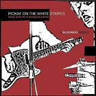 Pickin' on the White Stripes: A Bluegrass Tribute by Various Artists (CD, Feb-2005, CMH Records)