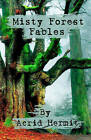 Misty Forest Fables by Acrid Hermit (Paperback / softback, 2011)