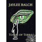 Tomas of Terra: Mastery of Tomas Series by Jaylee Balch (Hardback, 2014)