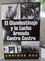 Author Signed - El Clandestinaje Y La Lucha Armada... By Enrique Ros (2006, Pb)