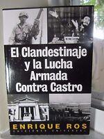 Author Signed - El Clandestinaje Y La Lucha Armada... By Enrique Ros (2006, Pb)