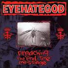 "Preaching The ""End-Time"" Message by Eyehategod (CD, Sep-2006, Season of Mist)"
