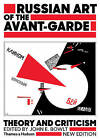 Russian Art of the Avant-Garde: Theory and Criticism by John E. Bowlt (Paperback, 2017)